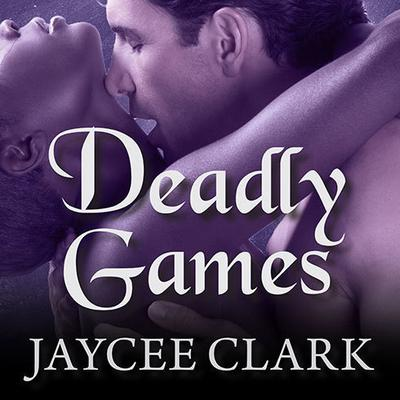 Deadly Games by Jaycee Clark audiobook