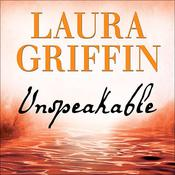 Unspeakable by  Laura Griffin audiobook