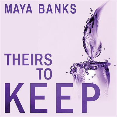 Theirs to Keep by Maya Banks audiobook