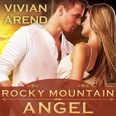 Rocky Mountain Angel by Vivian Arend audiobook