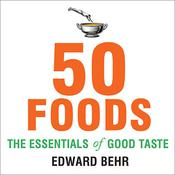 50 Foods by  Edward Behr audiobook