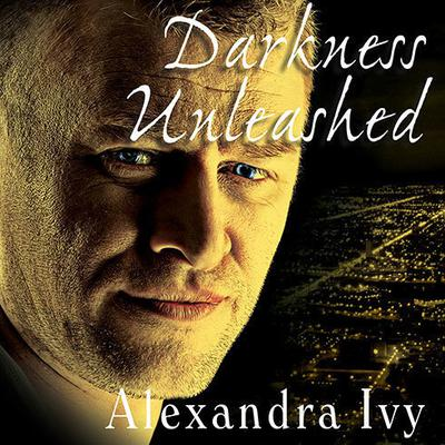 Darkness Unleashed by  audiobook