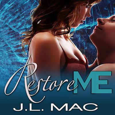 Restore Me by J. L. Mac audiobook