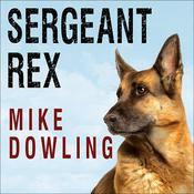 Sergeant Rex by  Mike Dowling audiobook