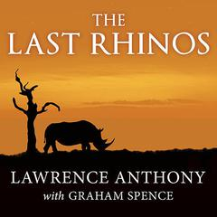 The Last Rhinos by Lawrence Anthony audiobook