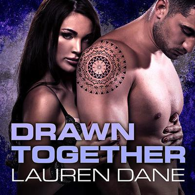 Drawn Together by Lauren Dane audiobook