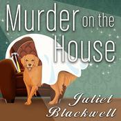 Murder on the House by  Juliet Blackwell audiobook