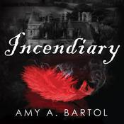 Incendiary by  Amy A. Bartol audiobook