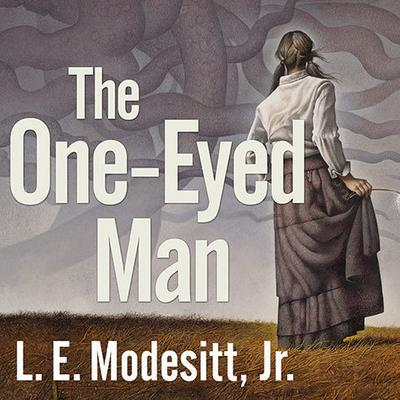 The One-Eyed Man by L. E. Modesitt audiobook