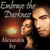 Embrace the Darkness by  Alexandra Ivy audiobook