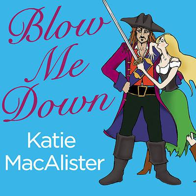 Blow Me Down by Katie MacAlister audiobook