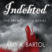Indebted by  Amy A. Bartol audiobook