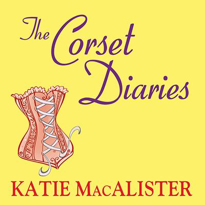The Corset Diaries by Katie MacAlister audiobook
