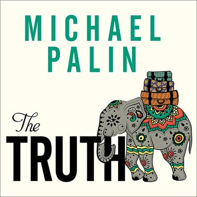 The Truth by Michael Palin audiobook