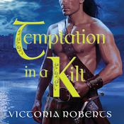 Temptation in a Kilt by  Victoria Roberts audiobook