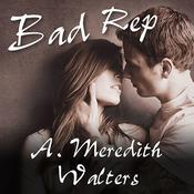 Bad Rep by  A. Meredith Walters audiobook
