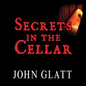Secrets in the Cellar by  John Glatt audiobook