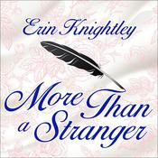More Than a Stranger by  Erin Knightley audiobook