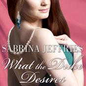 What the Duke Desires by  Sabrina Jeffries audiobook