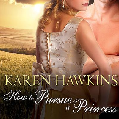 How to Pursue a Princess by Karen Hawkins audiobook