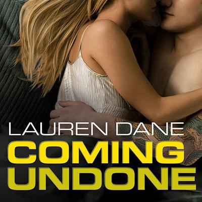 Coming Undone by Lauren Dane audiobook