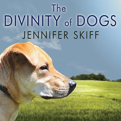 The Divinity of Dogs by Jennifer Skiff audiobook