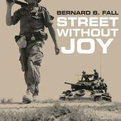 Street without Joy by  Bernard B. Fall audiobook