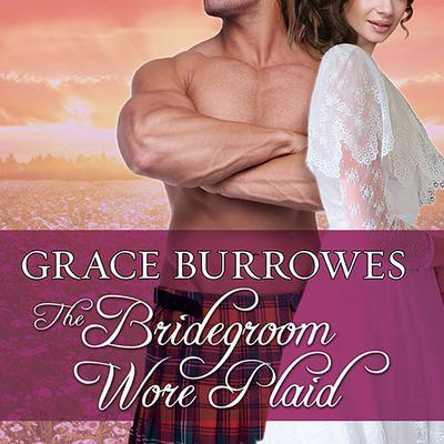 The Bridegroom Wore Plaid by Grace Burrowes audiobook