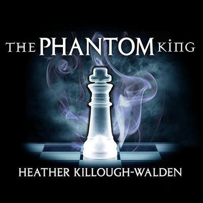 The Phantom King by Heather Killough-Walden audiobook