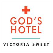 God's Hotel by  Victoria Sweet audiobook