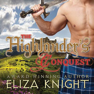 The Highlander's Conquest by Eliza Knight audiobook