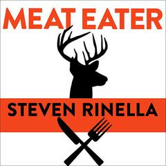 Meat Eater by Steven Rinella audiobook
