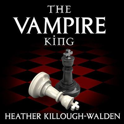 The Vampire King by Heather Killough-Walden audiobook