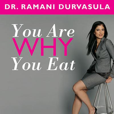 You Are Why You Eat by Ramani Durvasula audiobook