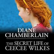The Secret Life of CeeCee Wilkes by  Diane Chamberlain audiobook