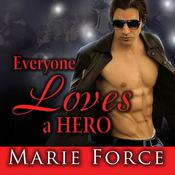 Everyone Loves a Hero by  Marie Force audiobook