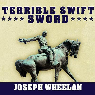 Terrible Swift Sword by Joseph Wheelan audiobook