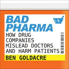 Bad Pharma by Ben Goldacre audiobook