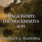 Mageborn:The Blacksmith's Son by  Michael G. Manning audiobook