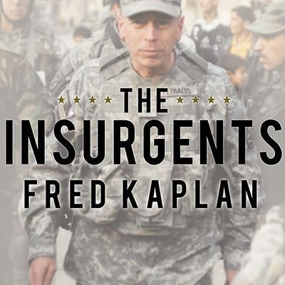 The Insurgents by Fred Kaplan audiobook