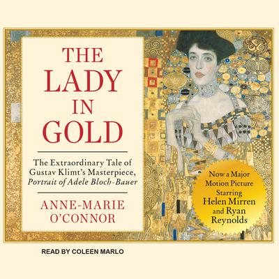 The Lady in Gold by Anne-Marie O'Connor audiobook