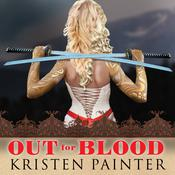 Out for Blood by  Kristen Painter audiobook