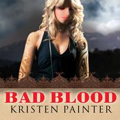Bad Blood by  Kristen Painter audiobook