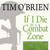 If I Die in a Combat Zone by  Tim O'Brien audiobook