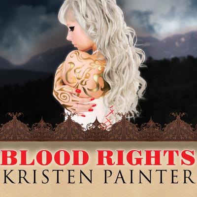 Blood Rights by Kristen Painter audiobook