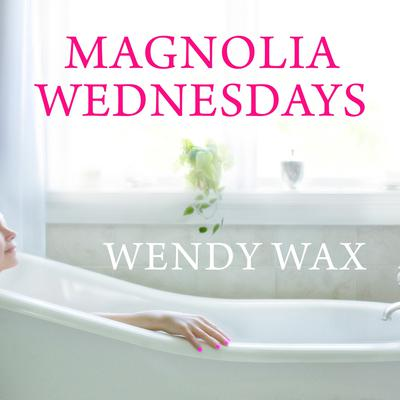 Magnolia Wednesdays by Wendy Wax audiobook