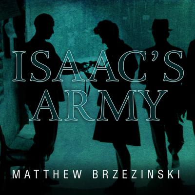 Isaac's Army by Matthew Brzezinski audiobook
