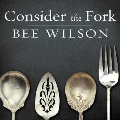 Consider the Fork by Bee Wilson audiobook