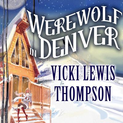 Werewolf in Denver by Vicki Lewis Thompson audiobook
