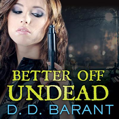 Better Off Undead by D. D. Barant audiobook